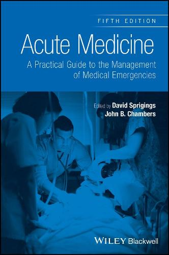 Acute Medicine: A Practical Guide to the Management of Medical Emergencies (Paperback)