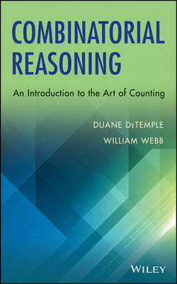 Combinatorial Reasoning: An Introduction to the Art of Counting (Hardback)