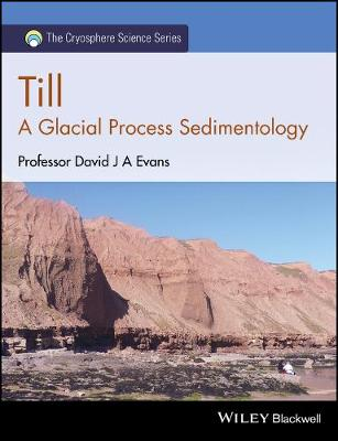 Till: A Glacial Process Sedimentology - The Cryosphere Science Series (Hardback)