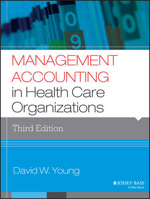 Management Accounting in Health Care Organizations - Jossey-Bass Public Health (Paperback)