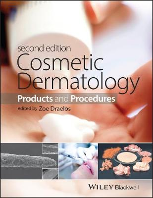 Cosmetic Dermatology - Products and Procedures 2E (Hardback)