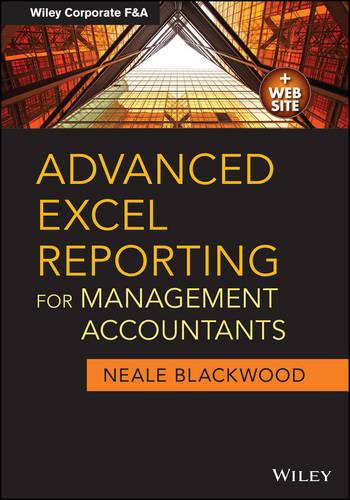 Advanced Excel Reporting for Management Accountants - Wiley Corporate F&A (Paperback)