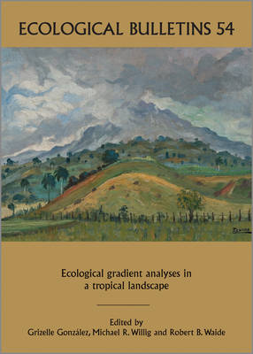 Ecological Gradient Analyses in a Tropical Landscape - Ecological Bulletin No. 54 - Ecological Bulletins (Hardback)