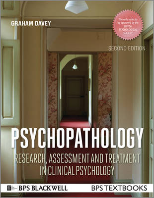 Psychopathology: Research, Assessment and Treatment in Clinical Psychology - BPS Textbooks in Psychology (Paperback)