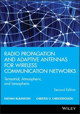 Radio Propagation and Adaptive Antennas for Wireless Communication Networks - Wiley Series in Microwave and Optical Engineering (Hardback)