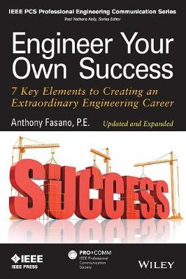 Engineer Your Own Success: 7 Key Elements to Creating an Extraordinary Engineering Career - IEEE PCS Professional Engineering Communication Series (Paperback)