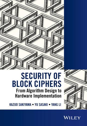 Security of Block Ciphers: From Algorithm Design to Hardware Implementation - Wiley - IEEE (Hardback)