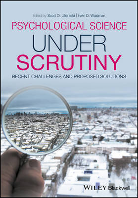 Psychological Science Under Scrutiny: Recent Challenges and Proposed Solutions (Paperback)