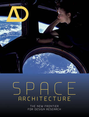 Space Architecture: The New Frontier for Design Research - Architectural Design (Paperback)