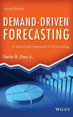 Demand-Driven Forecasting: A Structured Approach to Forecasting - Wiley and SAS Business Series (Hardback)