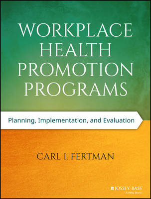 Workplace Health Promotion Programs: Planning, Implementation, and Evaluation (Paperback)