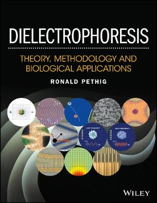 Dielectrophoresis: Theory, Methodology and Biological Applications (Hardback)