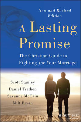 A Lasting Promise: The Christian Guide to Fighting for Your Marriage (Paperback)