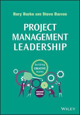 Project Management Leadership 2E - Building Creative Teams (Paperback)