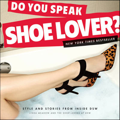 Do You Speak Shoe Lover?: Style and Stories from Inside DSW (Paperback)