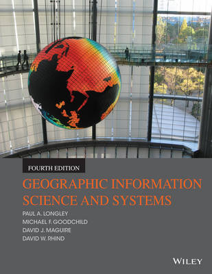 Geographic Information Systems and Science 4E (Paperback)