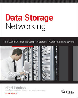 Data Storage Networking: Real World Skills for the CompTIA Storage+ Certification and Beyond (Paperback)