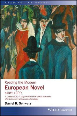 Reading the Modern European Novel since 1900 - Reading the Novel (Hardback)
