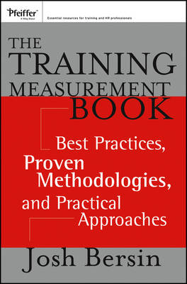 The Training Measurement Book: Best Practices, Proven Methodologies, and Practical Approaches (Paperback)