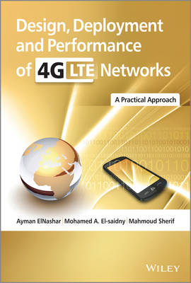 Design, Deployment and Performance of 4G-LTE Networks: A Practical Approach (Hardback)