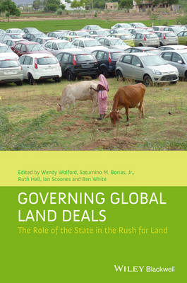 Governing Global Land Deals: The Role of the State in the Rush for Land - Development and Change Special Issues (Paperback)