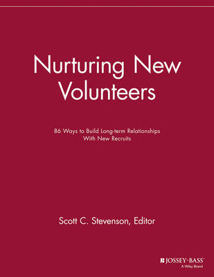 Nurturing New Volunteers: 86 Ways to Build Long-term Relationships With New Recruits - The Volunteer Management Report (Paperback)