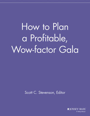 How to Plan a Profitable, Wow-factor Gala - Special Events Galore (Paperback)