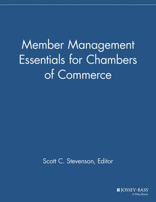 Member Management Essentials for Chambers of Commerce - The Membership Management Report (Paperback)