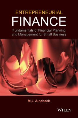 Entrepreneurial Finance: Fundamentals of Financial Planning and Management for Small Business (Hardback)