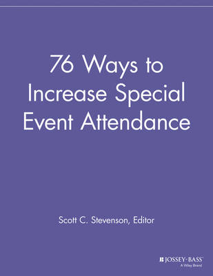76 Ways to Increase Special Event Attendance - Special Events Galore (Paperback)