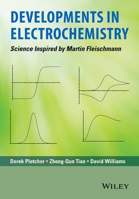 Developments in Electrochemistry: Science Inspired by Martin Fleischmann (Hardback)