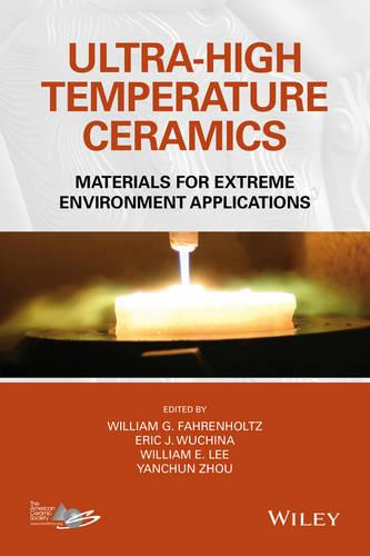 Ultra-High Temperature Ceramics: Materials for Extreme Environment Applications (Hardback)
