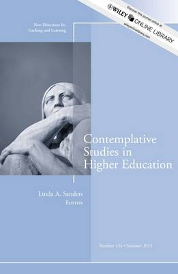 Contemplative Studies in Higher Education: New Directions for Teaching and Learning, Number 134 - J-B TL Single Issue Teaching and Learning (Paperback)