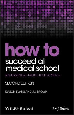 How to Succeed at Medical School: An Essential Guide to Learning - How To (Paperback)