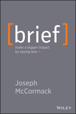 Brief: Make a Bigger Impact By Saying Less (Hardback)