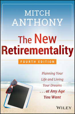 The New Retirementality: Planning Your Life and Living Your Dreams...at Any Age You Want (Paperback)