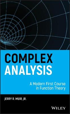 Complex Analysis: A Modern First Course in Function Theory (Hardback)