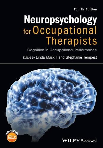 Neuropsychology for Occupational Therapists: Cognition in Occupational Performance (Paperback)
