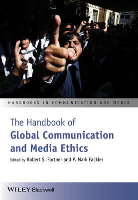 The Handbook of Global Communication and Media Ethics - Handbooks in Communication and Media (Paperback)
