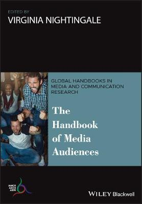 The Handbook of Media Audiences - Global Handbooks in Media and Communication Research (Paperback)