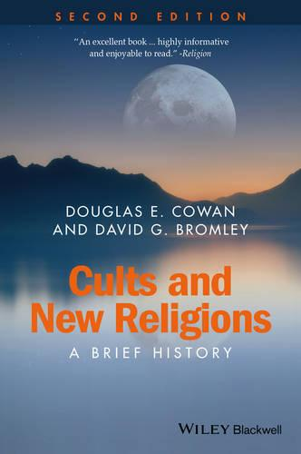 Cults and New Religions: A Brief History - Wiley Blackwell Brief Histories of Religion (Paperback)