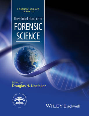The Global Practice of Forensic Science - Forensic Science in Focus (Hardback)
