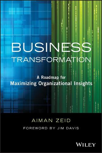 Business Transformation: A Roadmap for Maximizing Organizational Insights - Wiley and SAS Business Series (Hardback)