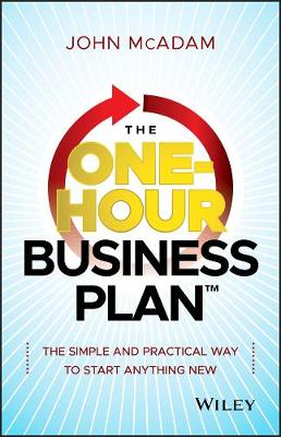 The One-hour Business Plan: The Simple and Practical Way to Start Anything New (Hardback)
