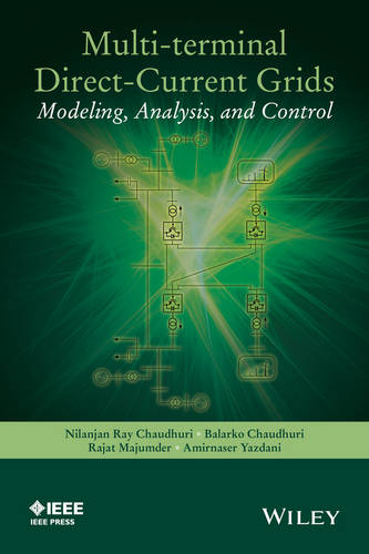 Multi-Terminal Direct-Current Grids: Modeling, Analysis, and Control - Wiley - IEEE (Hardback)