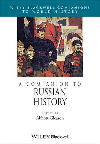 A Companion to Russian History - Wiley Blackwell Companions to World History (Paperback)