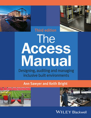 The Access Manual: Designing, Auditing and Managing Inclusive Built Environments (Paperback)