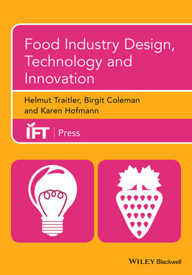 Food Industry Design, Technology and Innovation - Institute of Food Technologists Series (Hardback)