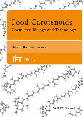 Food Carotenoids: Chemistry, Biology and Technology - Institute of Food Technologists Series (Hardback)
