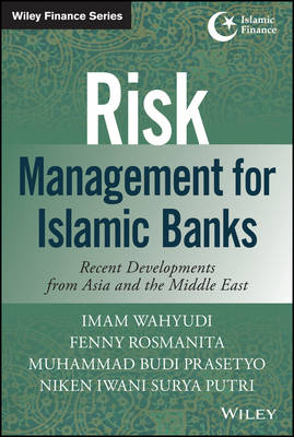 Risk Management for Islamic Banks: Recent Developments from Asia and the Middle East - Wiley Finance (Hardback)